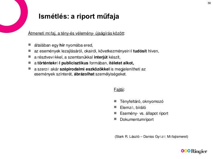 Ismétlés: a riport műfaja <ul><li>Átmeneti műfaj, a tény-és vélemény- újságírás között : </li></ul><ul><li>általában egy  ...