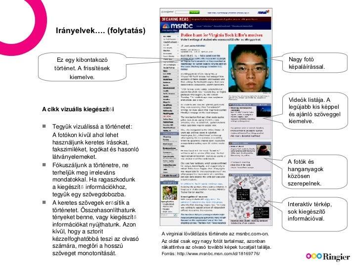 Irányelvek…. (folytatás) <ul><li>A cikk vizuális kiegészítői </li></ul><ul><li>Tegyük vizuálissá a történetet : </li></ul>...