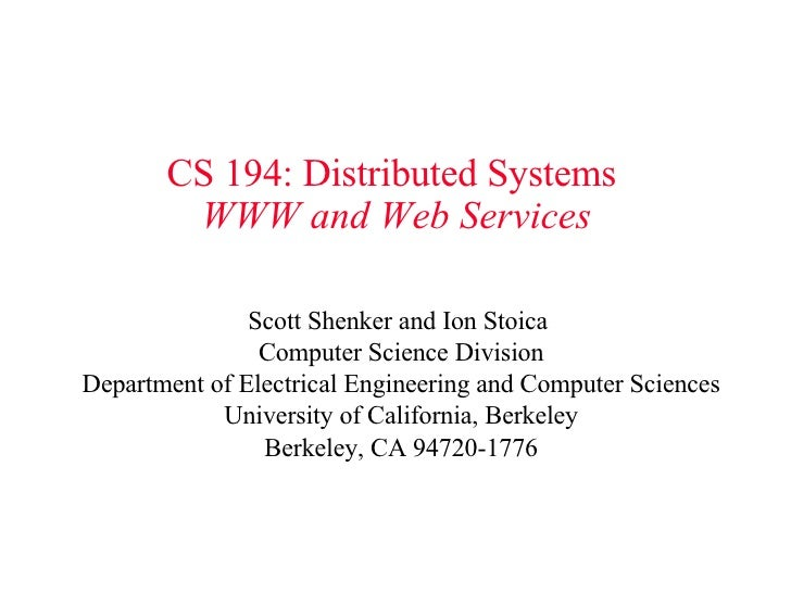 CS 194: Distributed Systems   WWW and Web Services Scott Shenker and Ion Stoica  Computer Science Division Department of E...