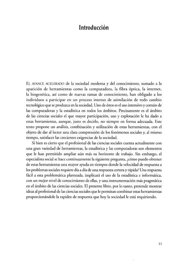 Introducción EL AVANCE ACELERADO de la sociedad moderna y del conocimiento, sumado a la aparición de herramientas como la ...