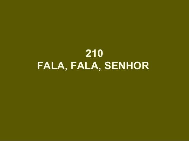 210 FALA, FALA, SENHOR