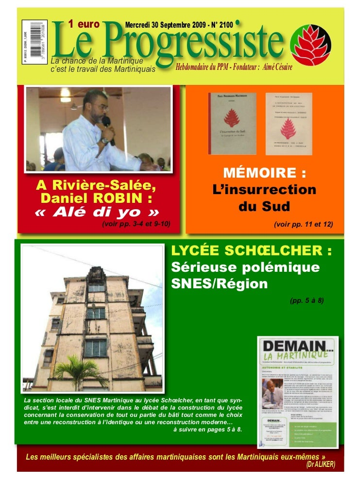 Le Progressiste               1 euro              Mercredi 30 Septembre 2009 - N° 2100         La chance de la Martinique ...