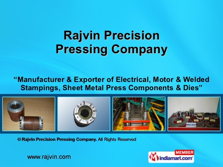 """"""" Manufacturer & Exporter of Electrical, Motor & Welded Stampings, Sheet Metal Press Components & Dies"""" Rajvin Precision P..."""