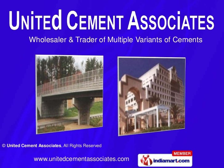 Wholesaler & Trader of Multiple Variants of Cements© United Cement Associates, All Rights Reserved               www.unite...