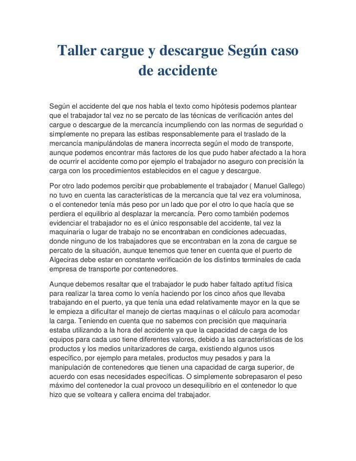 Taller cargue y descargue Según caso de accidente <br />Según el accidente del que nos habla el texto como hipótesis podem...