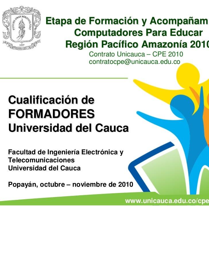 Etapa de Formación y Acompañamiento                 Computadores Para Educar               Región Pacífico Amazonía 2010  ...