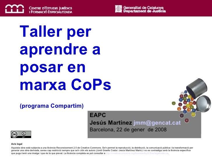EAPC Jesús Martínez  jmm @ gencat.cat   Barcelona, 22 de gener  de 2008 Avís legal Aquesta obra està subjecta a una llicèn...
