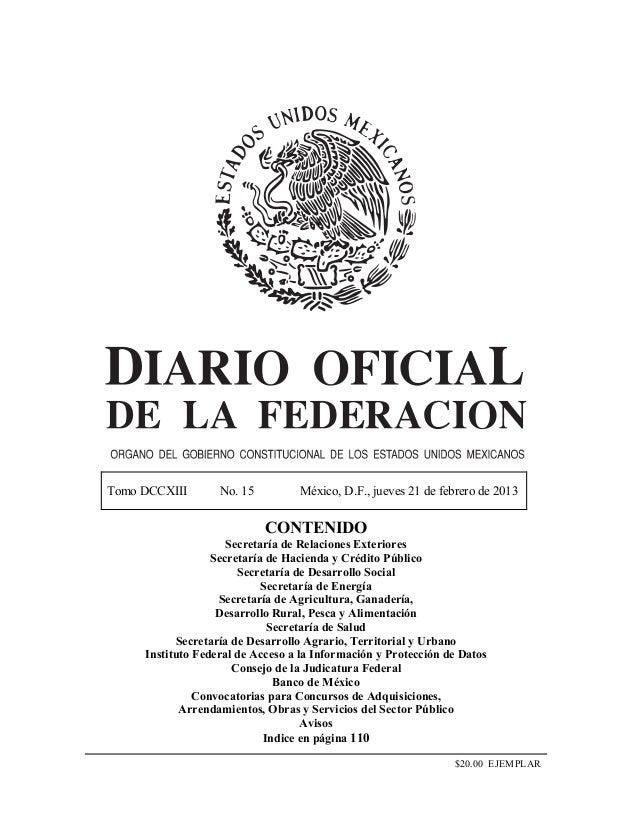 Tomo DCCXIII No. 15 México, D.F., jueves 21 de febrero de 2013 CONTENIDO Secretaría de Relaciones Exteriores Secretaría de...