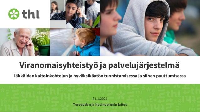 Terveyden ja hyvinvoinnin laitos Viranomaisyhteistyö ja palvelujärjestelmä Iäkkäiden kaltoinkohtelun ja hyväksikäytön tunn...