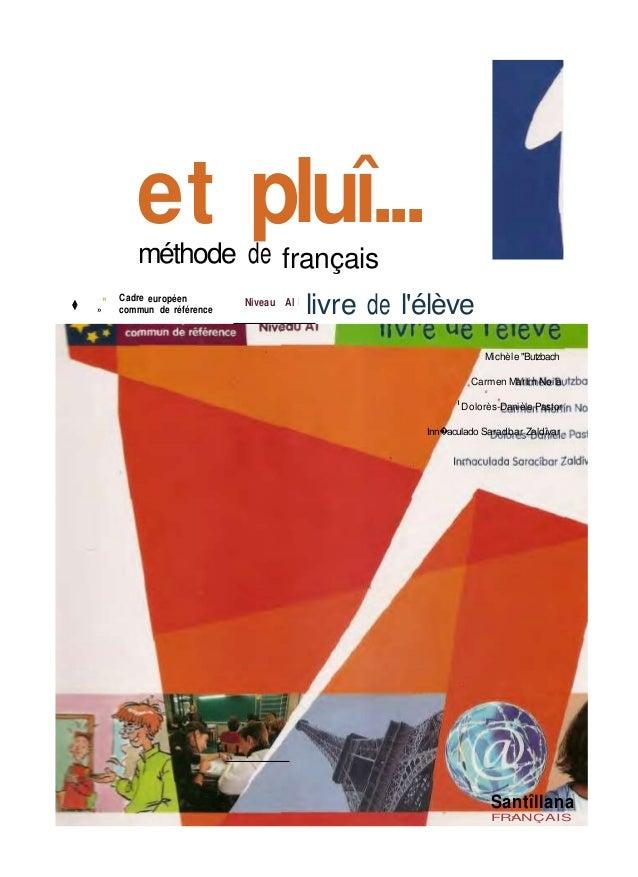 """et pluî...méthode de français « Cadre européen � » commun de référence Niveau Al I livre de l'élève Michèle """"Butzbach Carm..."""