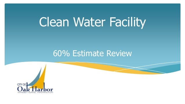 Clean Water Facility 60% Estimate Review