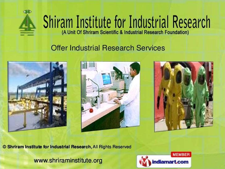 Offer Industrial Research Services© Shriram Institute for Industrial Research, All Rights Reserved               www.shrir...