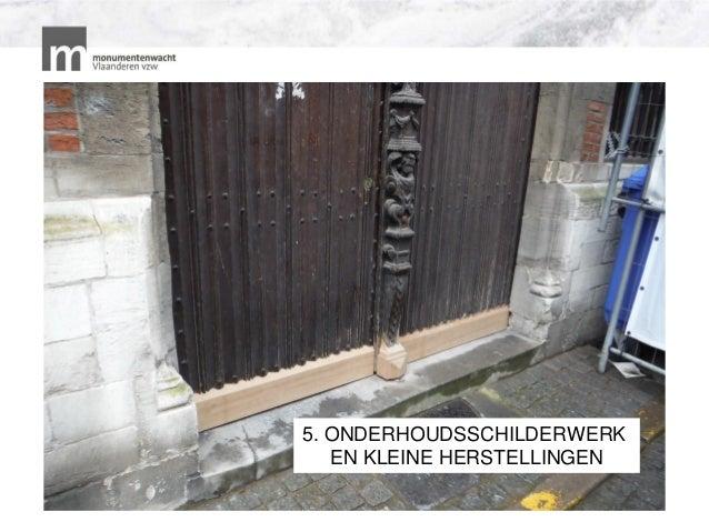 INTRODUCTIE? 5. ONDERHOUDSSCHILDERWERK EN KLEINE HERSTELLINGEN