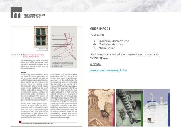 MEER INFO?? Publicaties ➔ Onderhoudsbrochures ➔ Onderhoudsfiches ➔ Nieuwsbrief Deelname aan studiedagen, opleidingen, semi...