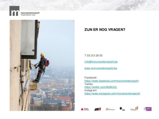 ZIJN ER NOG VRAGEN? T 03 212 29 50 info@monumentenwacht.be www.monumentenwacht.be Facebook: https://www.facebook.com/monum...