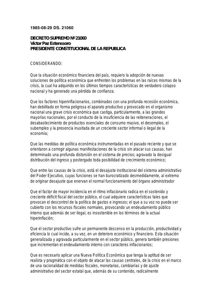 1985-08-29 DS. 21060DECRETO SUPREMO Nº 21060Víctor Paz EstenssoroPRESIDENTE CONSTITUCIONAL DE LA REPUBLICACONSIDERANDO:Que...