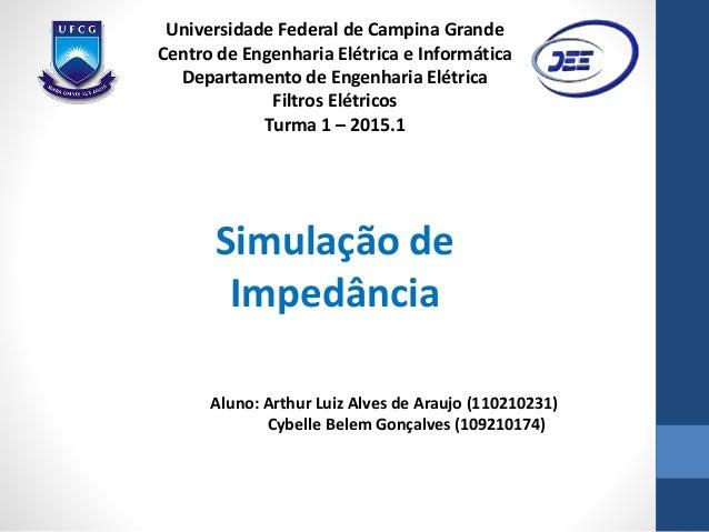 Universidade Federal de Campina Grande Centro de Engenharia Elétrica e Informática Departamento de Engenharia Elétrica Fil...