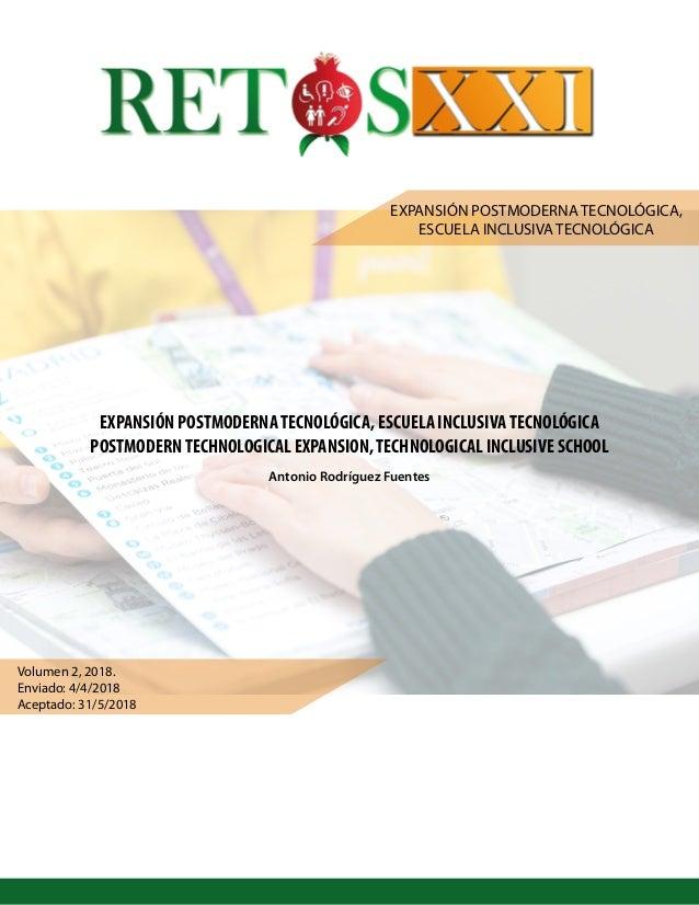 RETOS XXI EXPANSIÓN POSTMODERNA TECNOLÓGICA, ESCUELA INCLUSIVA TECNOLÓGICA EXPANSIÓN POSTMODERNATECNOLÓGICA, ESCUELA INCLU...
