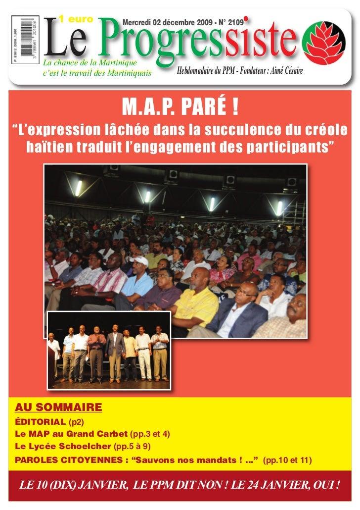 1 euro      Le Progressiste                              Mercredi 02 décembre 2009 - N° 2109      La chance de la Martiniq...