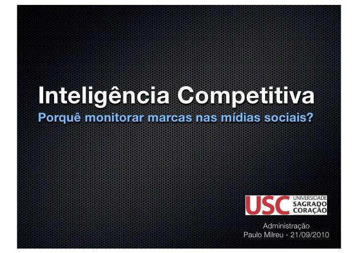 Inteligência Competitiva Porquê monitorar marcas nas mídias sociais?                                           Administraç...