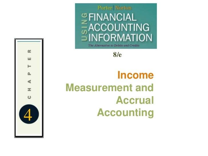 8/e            Income    Measurement and            Accrual4        Accounting
