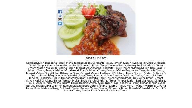 0851 01 333 601 Sambal Murah Di Jakarta Timur, Menu Tempat Makan Di Jakarta Timur, Tempat Makan Ayam Bakar Enak Di Jakarta...