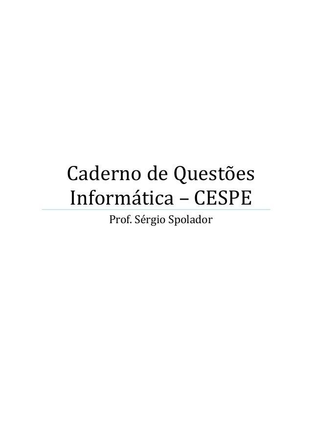 Caderno de Questões Informática – CESPE Prof. Sérgio Spolador