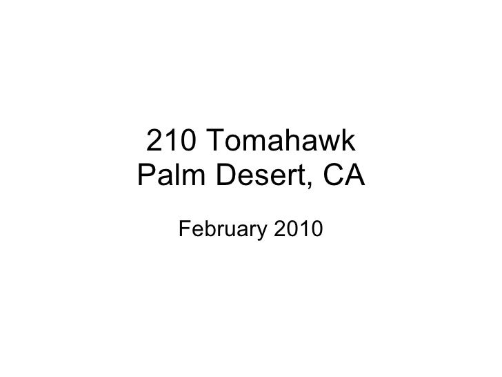 210 Tomahawk Palm Desert, CA February 2010