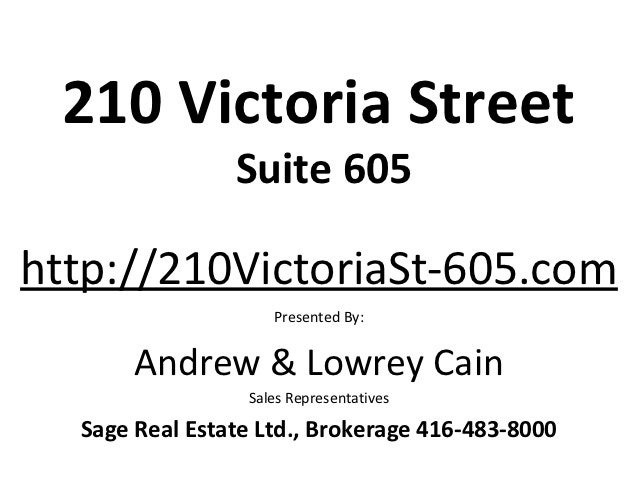 210 Victoria Street                Suite 605http://210VictoriaSt-605.com                    Presented By:       Andrew & L...