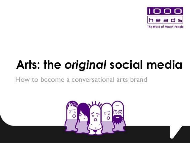 Arts: the original social media How to become a conversational arts brand