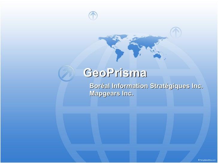 GeoPrisma Boréal Information Stratégiques Inc. Mapgears Inc.