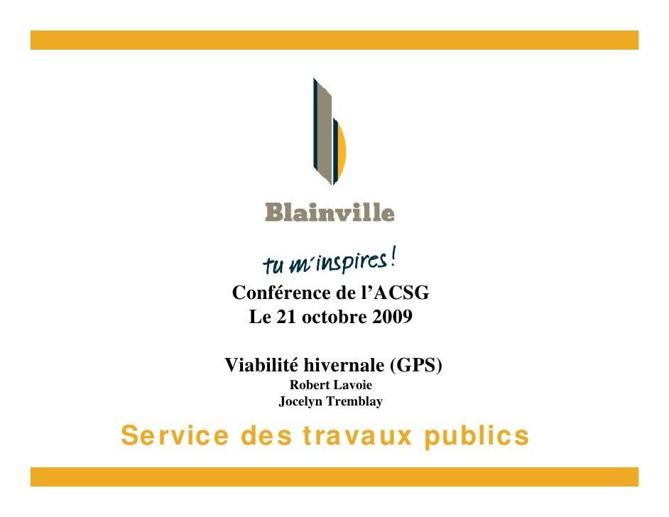 Conférence de l'ACSG         Le 21 octobre 2009        Viabilité hivernale (GPS)               Robert Lavoie             J...
