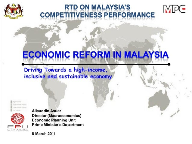 RTD ON MALAYSIA'S COMPETITIVENESS PERFORMANCE  Driving Towards a high-income, inclusive and sustainable economy  Allauddin...