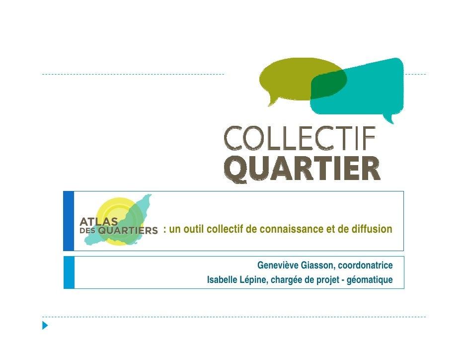 : un outil collectif de connaissance et de diffusion                         Geneviève Giasson, coordonatrice          Isa...