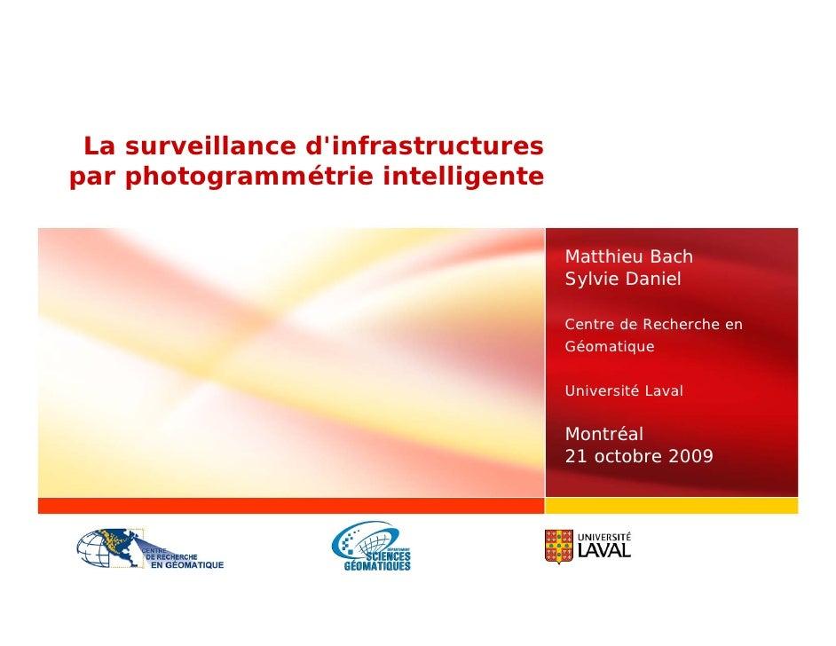 La surveillance d'infrastructures par photogrammétrie intelligente                                        Matthieu Bach   ...