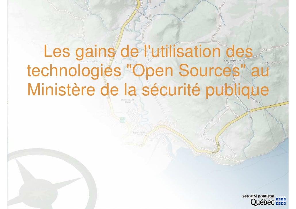 """Les gains de l'utilisation des technologies """"Open Sources"""" au Ministère de la sécurité publique"""
