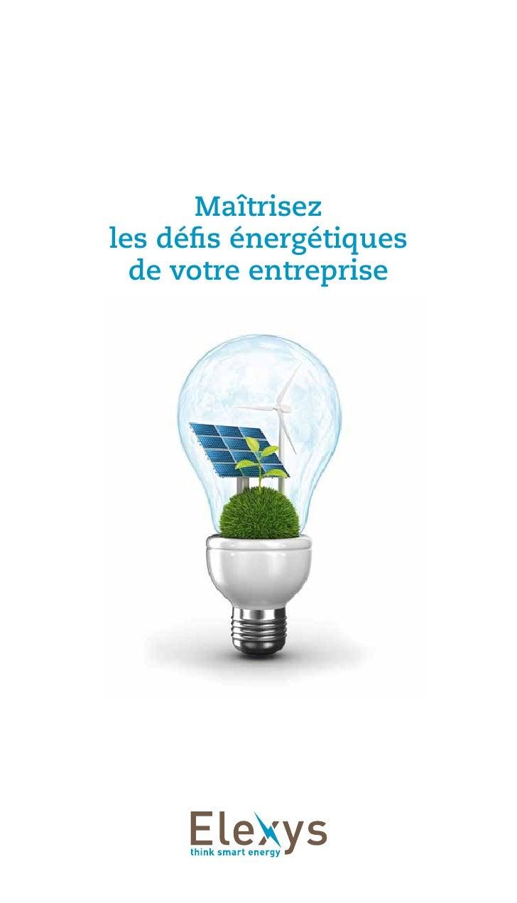 Maîtrisezles défis énergétiques  de votre entreprise