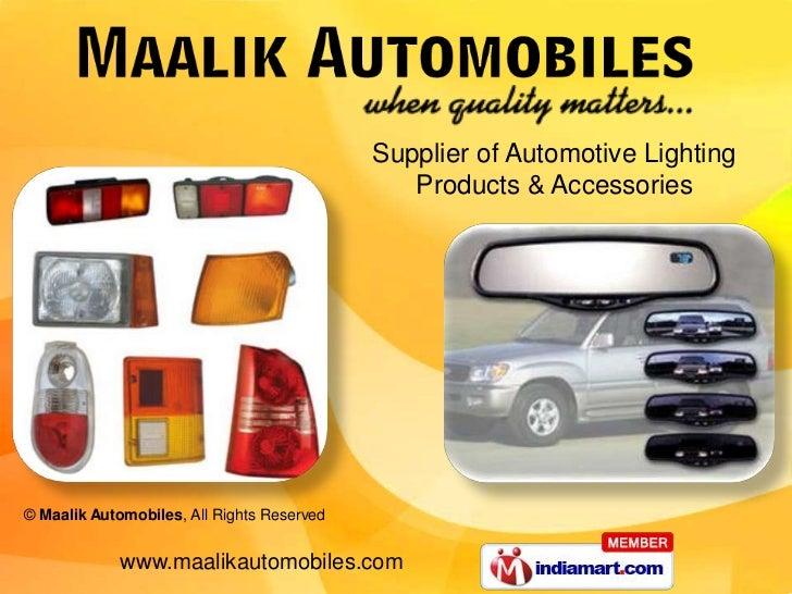 Supplier of Automotive Lighting                                               Products & Accessories© Maalik Automobiles, ...