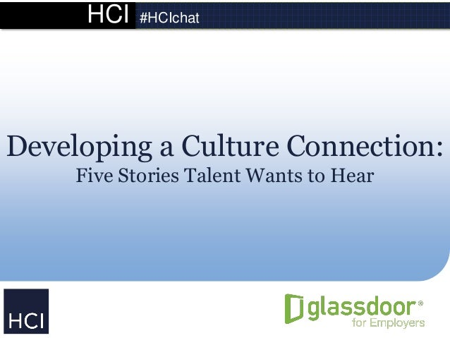 HCI #HCIchat Developing a Culture Connection: Five Stories Talent Wants to Hear