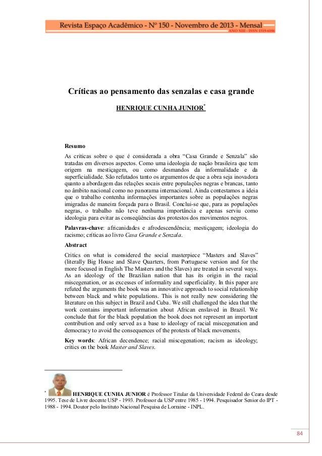 84 Críticas ao pensamento das senzalas e casa grande HENRIQUE CUNHA JUNIOR* Resumo As criticas sobre o que é considerada a...