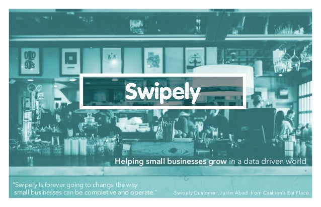 """Helping small businesses grow in a data driven world """"Swipely is forever going to change the way small businesses can be c..."""