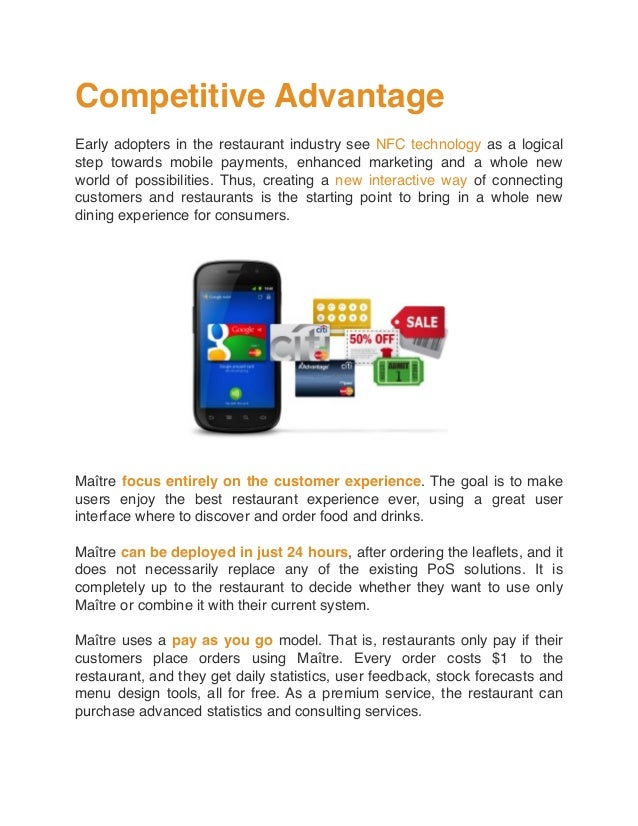 Competitive Advantage Early adopters in the restaurant industry see NFC technology as a logical step towards mobile paymen...