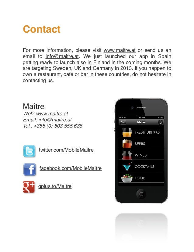 Contact For more information, please visit www.maitre.at or send us an email to info@maitre.at. We just launched our app i...