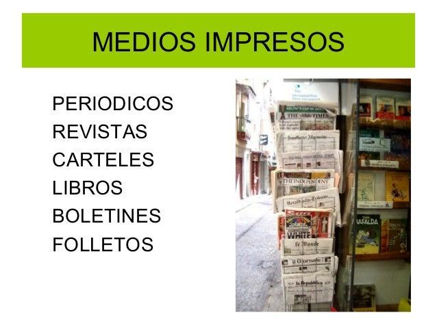 MEDIOS IMPRESOS PERIODICOS REVISTAS CARTELES LIBROS BOLETINES FOLLETOS