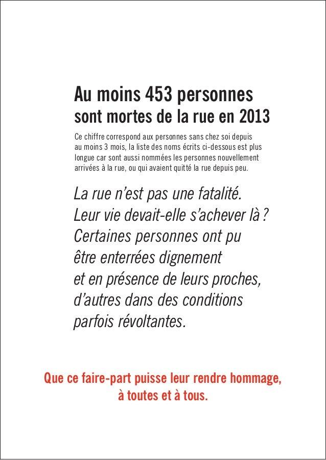Que ce faire-part puisse leur rendre hommage, à toutes et à tous. Au moins 453 personnes sont mortes de la rue en 2013 Ce ...