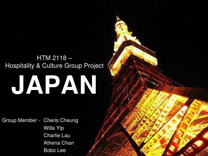HTM 2118 – Hospitality & Culture Group ProjectJAPAN<br />Group Member -	Cheris Cheung <br />		Willa Yip<br />		Charlie Lau...