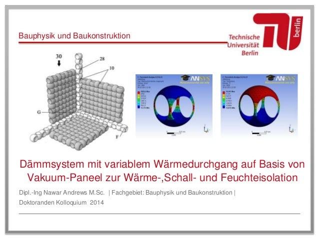 Bauphysik und Baukonstruktion Dämmsystem mit variablem Wärmedurchgang auf Basis von Vakuum-Paneel zur Wärme-,Schall- und F...