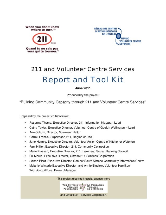 """211 and Volunteer Centre ServicesReport and Tool KitJune 2011Produced by the project:""""Building Community Capacity through ..."""