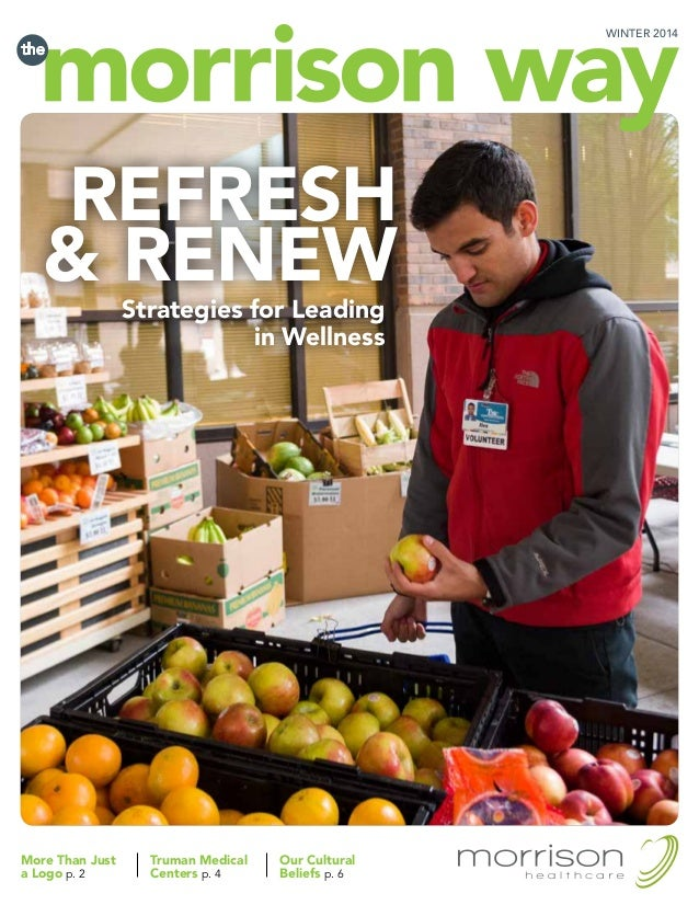 REFRESH & RENEWStrategies for Leading in Wellness More Than Just a Logo p. 2 Truman Medical Centers p. 4 Our Cultural Beli...