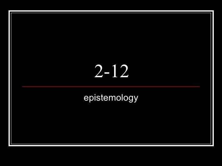 2-12 epistemology